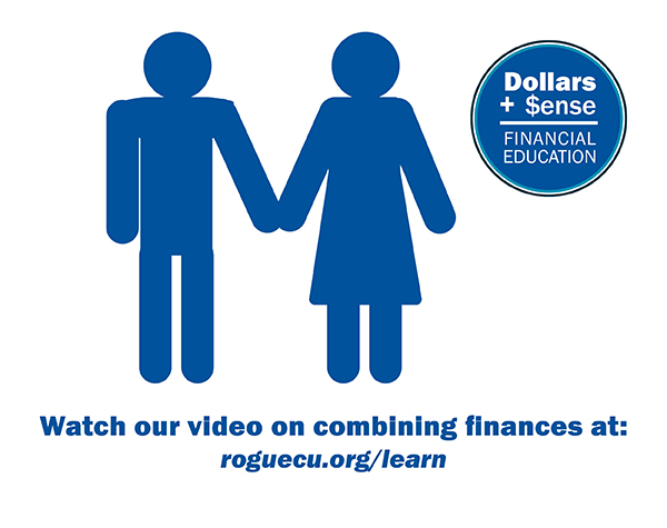 Watch our video on combining finances at: roguecu.org/learn