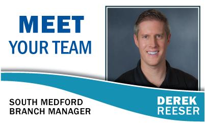 Meet Your Team: Derek Reeser South Medford Branch Manager
