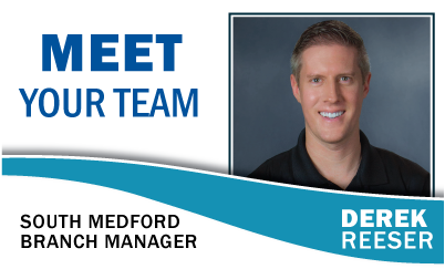 Meet Your Team: Derek Reeser South Medford Branch Manager