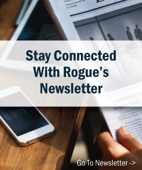 stay connected with rogue's newsletter click to learn more